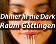 Dinner in the Dark in Heiligenstadt, Raum Göttingen