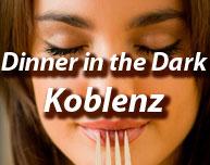Dinner in the Dark in Koblenz (Region)