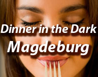 Dinner in the Dark in Magdeburg (Region)