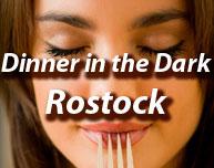 Dinner in the Dark in Rostock