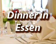 Dinner in Essen