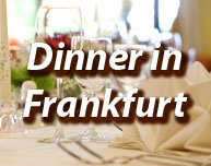 Dinner in Frankfurt am Main